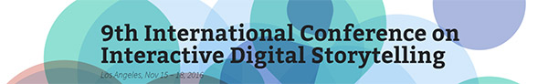 Call for papers - International Conference on Interactive Digital Storytelling (ICIDS 2016) - deadline 17 June 2016