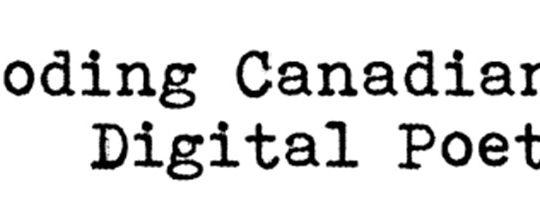 Decoding Canadian Digital Poetics