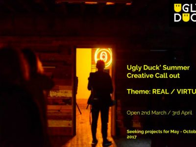 Real / Virtual - Ugly Duck's Creative Call Out - deadline 3 April 2017