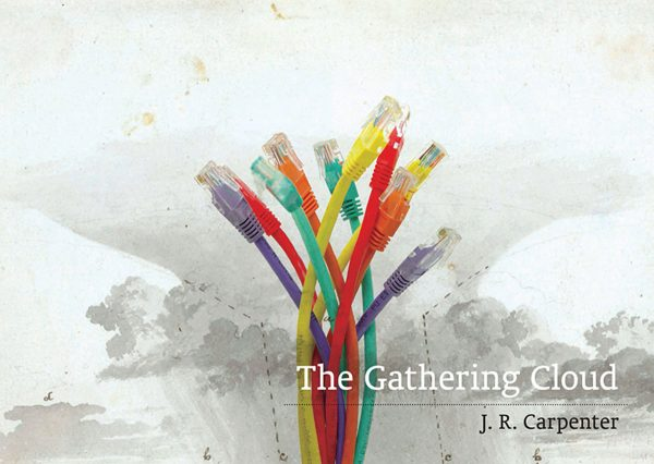 The Gathering Cloud by J.R. Carpenter